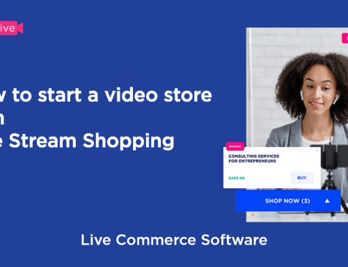 How to start a video store with live stream shopping